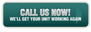 Call Us Now! - We'll get your unit working again